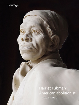 "Harriet Tubman American abolitionist ""Courage"" -"